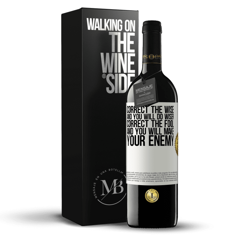 24,95 € Free Shipping | Red Wine RED Edition Crianza 6 Months Correct the wise and you will do wiser, correct the fool and you will make your enemy White Label. Customizable label Aging in oak barrels 6 Months Harvest 2018 Tempranillo