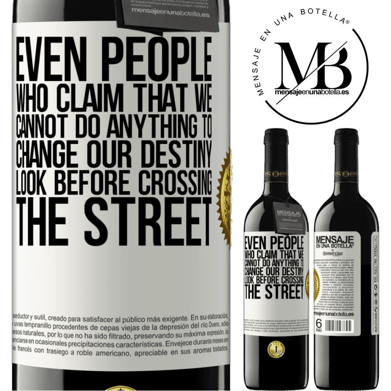 24,95 € Free Shipping   Red Wine RED Edition Crianza 6 Months Even people who claim that we cannot do anything to change our destiny, look before crossing the street White Label. Customizable label Aging in oak barrels 6 Months Harvest 2018 Tempranillo