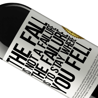 Unique & Personal Expressions. «The fall is not a failure. The failure is to stay where you fell» RED Edition Crianza 6 Months