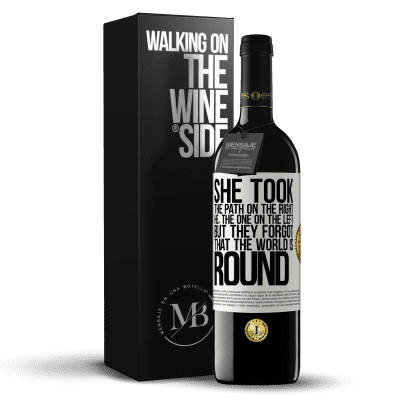 «She took the path on the right, he, the one on the left. But they forgot that the world is round» RED Edition Crianza 6 Months