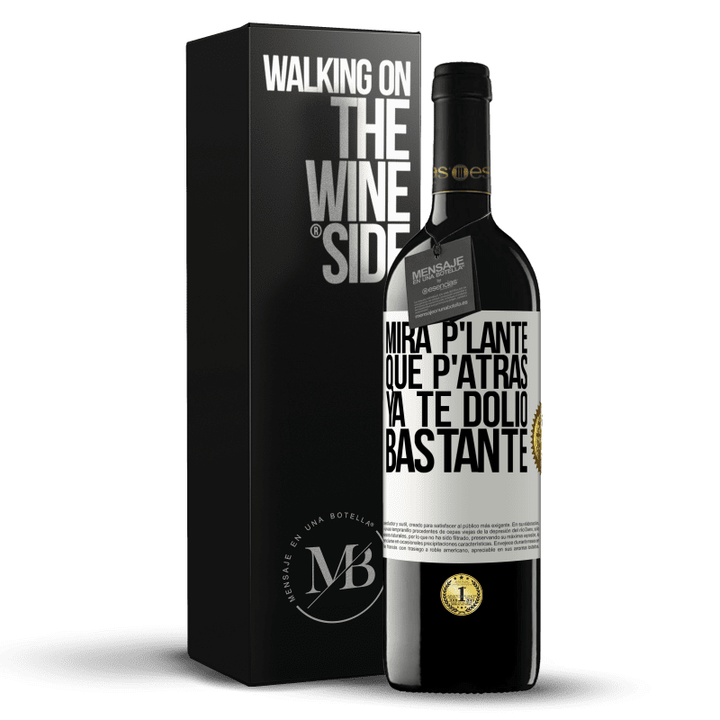 24,95 € Free Shipping | Red Wine RED Edition Crianza 6 Months Mira p'lante que p'atrás ya te dolió bastante White Label. Customizable label Aging in oak barrels 6 Months Harvest 2018 Tempranillo