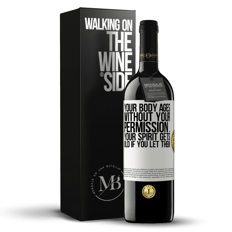 24,95 € Free Shipping | Red Wine RED Edition Crianza 6 Months Your body ages without your permission ... your spirit gets old if you let them White Label. Customizable label Aging in oak barrels 6 Months Harvest 2018 Tempranillo