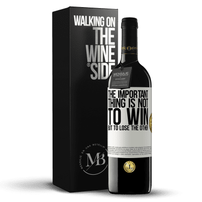 «The important thing is not to win, but to lose the other» RED Edition Crianza 6 Months