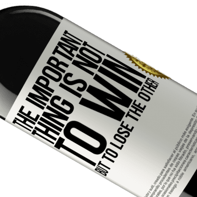 Unique & Personal Expressions. «The important thing is not to win, but to lose the other» RED Edition Crianza 6 Months