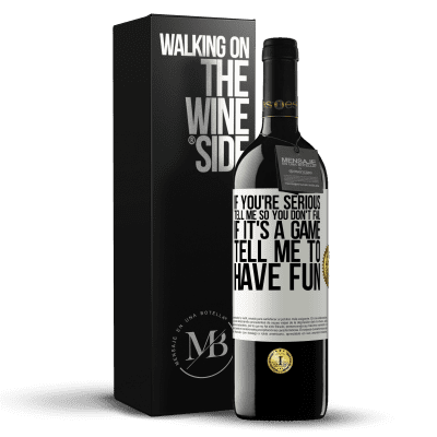 «If you're serious, tell me so you don't fail. If it's a game, tell me to have fun» RED Edition Crianza 6 Months