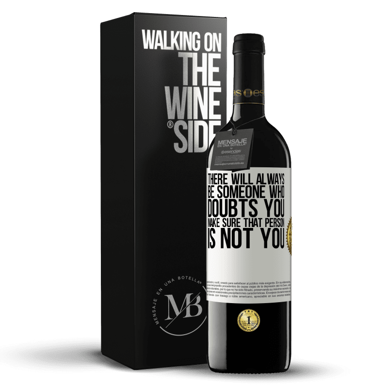 24,95 € Free Shipping | Red Wine RED Edition Crianza 6 Months There will always be someone who doubts you. Make sure that person is not you White Label. Customizable label Aging in oak barrels 6 Months Harvest 2018 Tempranillo