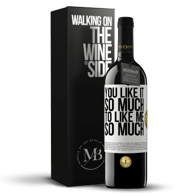 «You like it so much to like me so much» RED Edition Crianza 6 Months