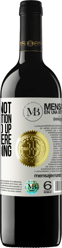 «If you do not change direction, you will end up getting where you are going» RED Edition Crianza 6 Months