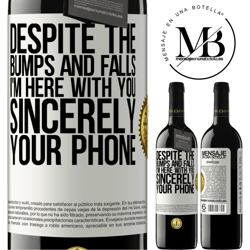 24,95 € Free Shipping   Red Wine RED Edition Crianza 6 Months Despite the bumps and falls, I'm here with you. Sincerely, your phone White Label. Customizable label Aging in oak barrels 6 Months Harvest 2018 Tempranillo