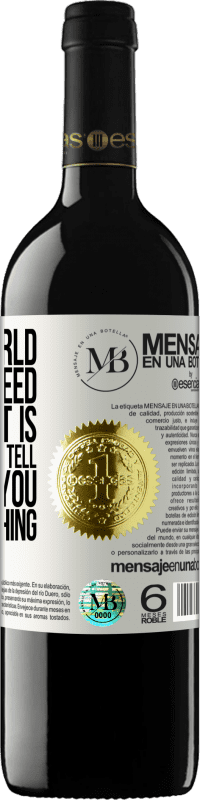 «In this world full of greed, how nice it is for someone to tell you that you are everything» RED Edition Crianza 6 Months