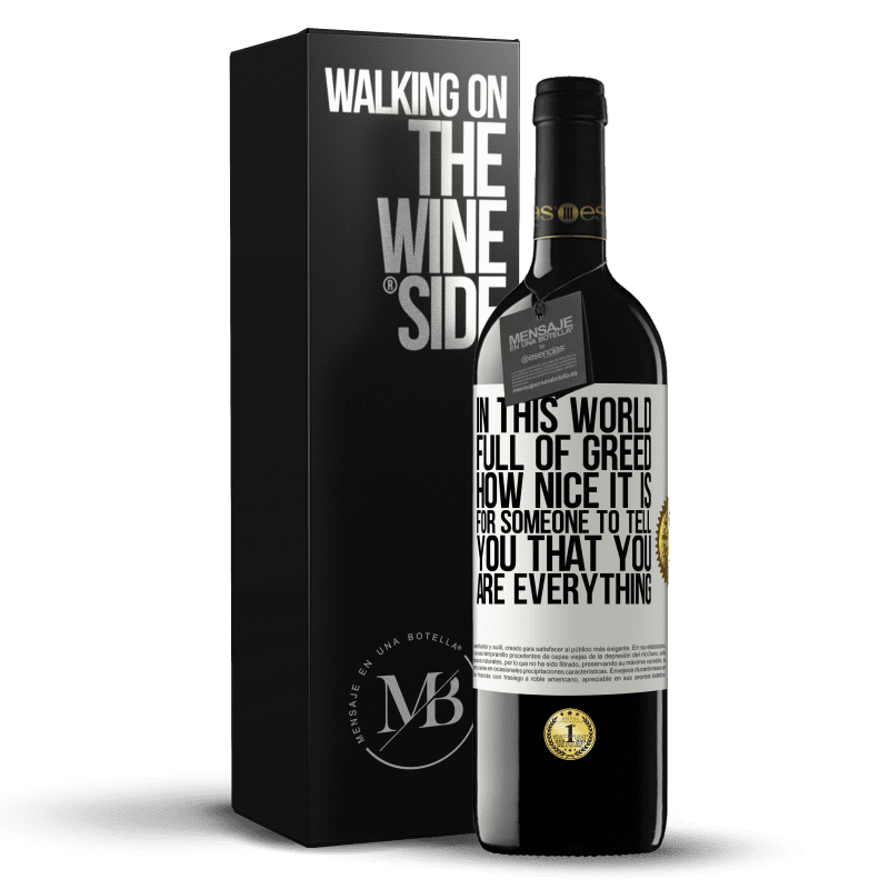 24,95 € Free Shipping | Red Wine RED Edition Crianza 6 Months In this world full of greed, how nice it is for someone to tell you that you are everything White Label. Customizable label Aging in oak barrels 6 Months Harvest 2018 Tempranillo