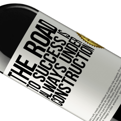 Unique & Personal Expressions. «The road to success is always under construction» RED Edition Crianza 6 Months