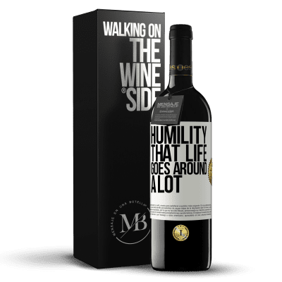 «Humility, that life goes around a lot» RED Edition Crianza 6 Months
