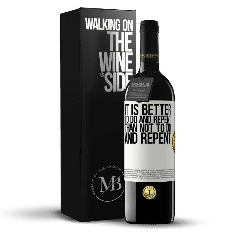 24,95 € Free Shipping | Red Wine RED Edition Crianza 6 Months It is better to do and repent, than not to do and repent White Label. Customizable label Aging in oak barrels 6 Months Harvest 2018 Tempranillo