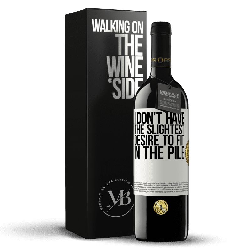 24,95 € Free Shipping | Red Wine RED Edition Crianza 6 Months I don't have the slightest desire to fit in the pile White Label. Customizable label Aging in oak barrels 6 Months Harvest 2018 Tempranillo