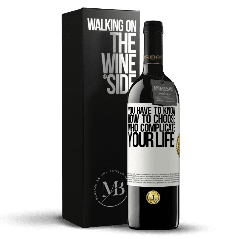 24,95 € Free Shipping | Red Wine RED Edition Crianza 6 Months You have to know how to choose who complicate your life White Label. Customizable label Aging in oak barrels 6 Months Harvest 2018 Tempranillo
