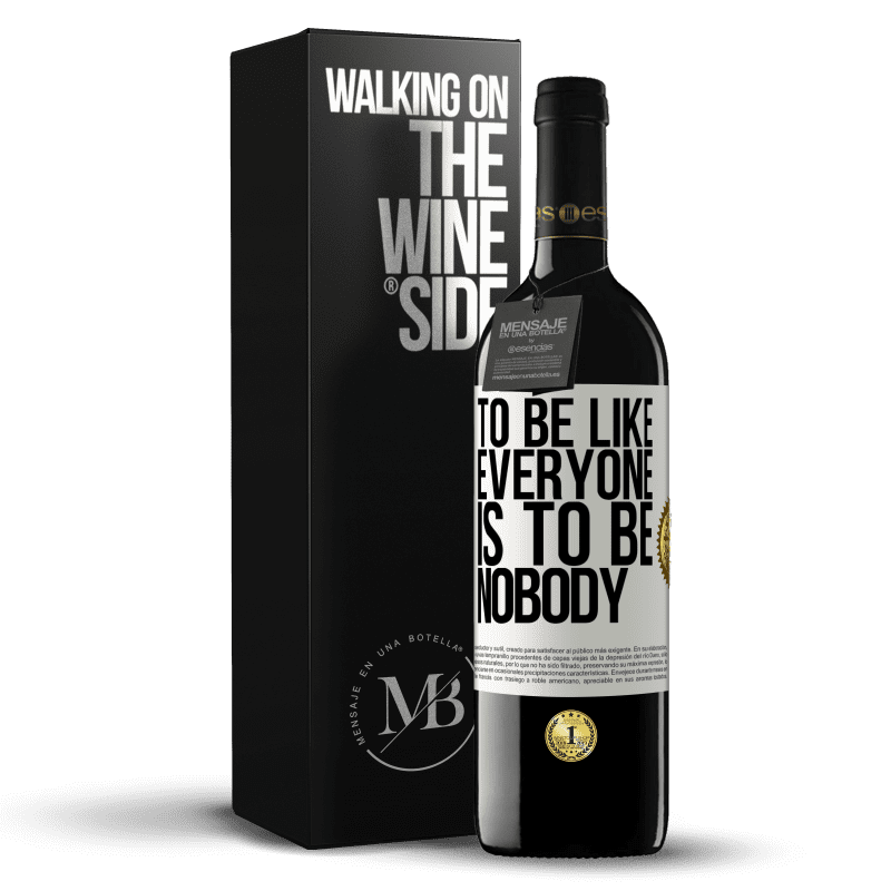 24,95 € Free Shipping | Red Wine RED Edition Crianza 6 Months To be like everyone is to be nobody White Label. Customizable label Aging in oak barrels 6 Months Harvest 2018 Tempranillo