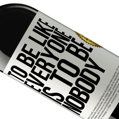 Unique & Personal Expressions. «To be like everyone is to be nobody» RED Edition Crianza 6 Months