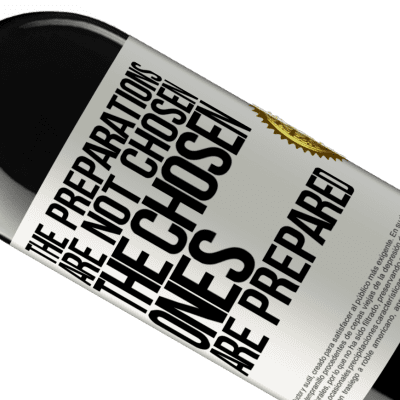 Unique & Personal Expressions. «The preparations are not chosen, the chosen ones are prepared» RED Edition Crianza 6 Months