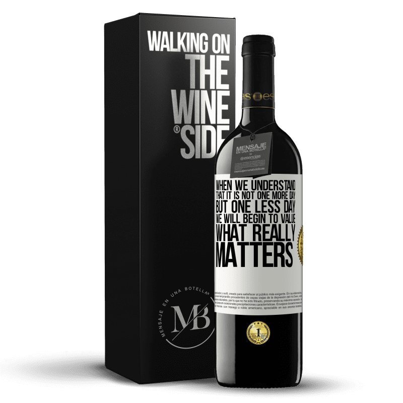 24,95 € Free Shipping | Red Wine RED Edition Crianza 6 Months When we understand that it is not one more day but one less day, we will begin to value what really matters White Label. Customizable label Aging in oak barrels 6 Months Harvest 2018 Tempranillo