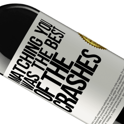 Unique & Personal Expressions. «Matching you was the best of the crashes» RED Edition Crianza 6 Months