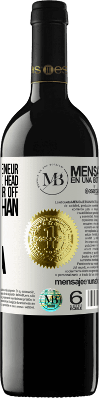 «When an entrepreneur gets an idea in the head, it is easier to tear off the head than take the idea» RED Edition Crianza 6 Months