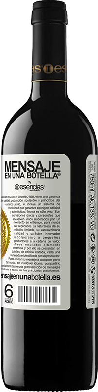 «Every day more human, less perfect and happier» RED Edition Crianza 6 Months