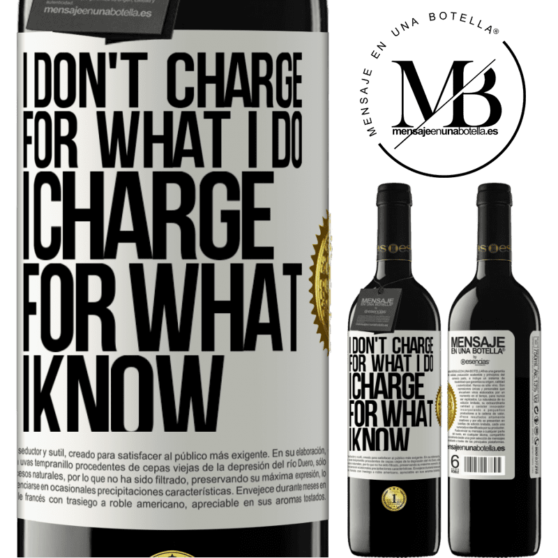 24,95 € Free Shipping | Red Wine RED Edition Crianza 6 Months I don't charge for what I do, I charge for what I know White Label. Customizable label Aging in oak barrels 6 Months Harvest 2018 Tempranillo