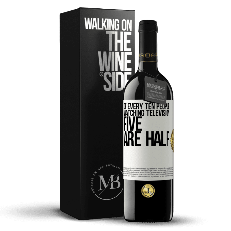 24,95 € Free Shipping | Red Wine RED Edition Crianza 6 Months Of every ten people watching television, five are half White Label. Customizable label Aging in oak barrels 6 Months Harvest 2018 Tempranillo