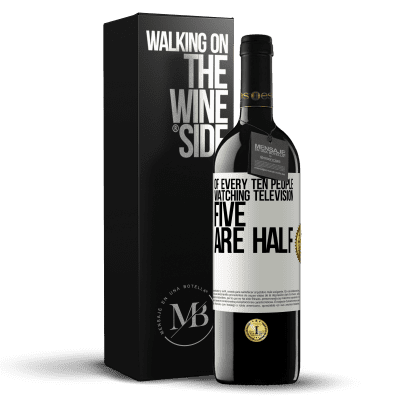 «Of every ten people watching television, five are half» RED Edition Crianza 6 Months