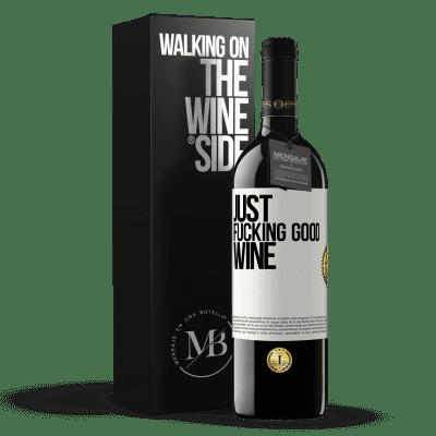 «Just fucking good wine» RED Edition Crianza 6 Months
