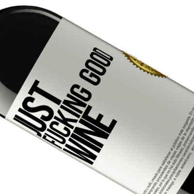 Unique & Personal Expressions. «Just fucking good wine» RED Edition Crianza 6 Months