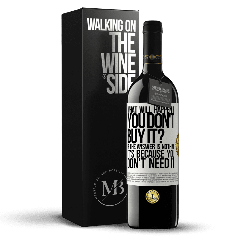 24,95 € Free Shipping | Red Wine RED Edition Crianza 6 Months what will happen if you don't buy it? If the answer is nothing, it's because you don't need it White Label. Customizable label Aging in oak barrels 6 Months Harvest 2018 Tempranillo
