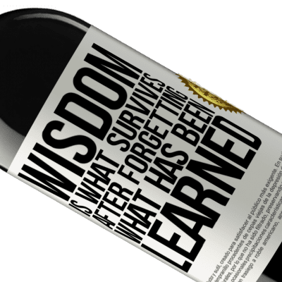 Unique & Personal Expressions. «Wisdom is what survives after forgetting what has been learned» RED Edition Crianza 6 Months
