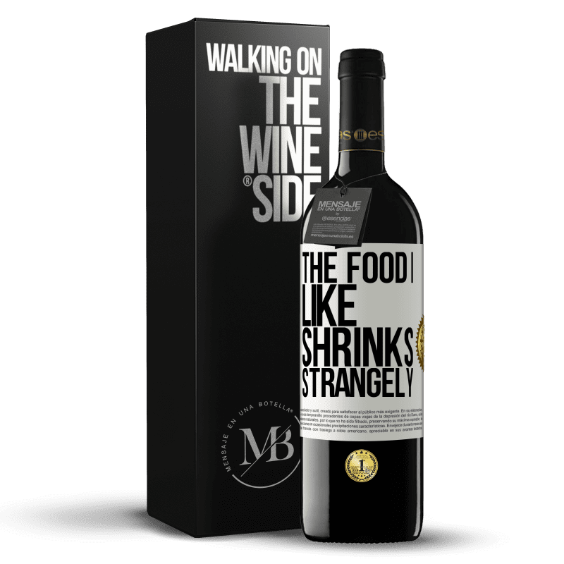 24,95 € Free Shipping | Red Wine RED Edition Crianza 6 Months The food I like shrinks strangely White Label. Customizable label Aging in oak barrels 6 Months Harvest 2018 Tempranillo