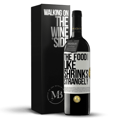«The food I like shrinks strangely» RED Edition Crianza 6 Months