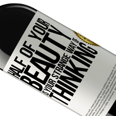 Unique & Personal Expressions. «Half of your beauty is your strange way of thinking» RED Edition Crianza 6 Months