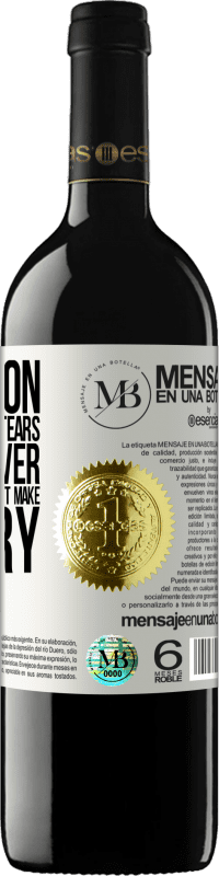 «No person deserves your tears, and whoever deserves them will not make you cry» RED Edition Crianza 6 Months