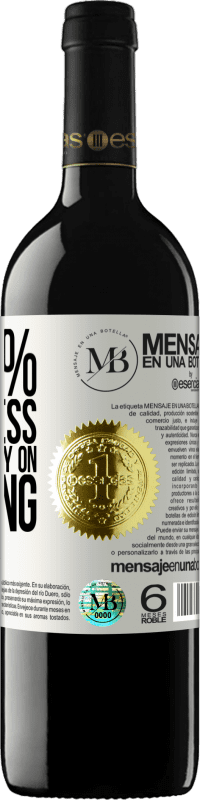 «90% of success is based simply on insisting» RED Edition Crianza 6 Months