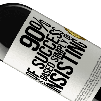 Unique & Personal Expressions. «90% of success is based simply on insisting» RED Edition Crianza 6 Months