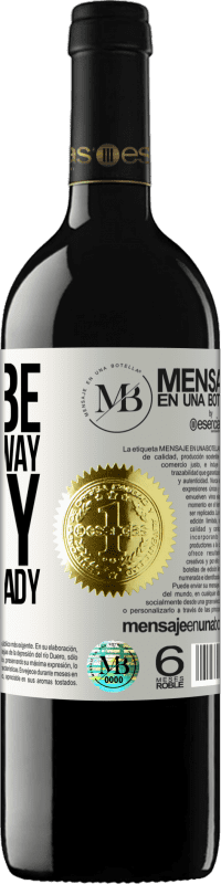 «Let's be happy, total, crazy we are already» RED Edition Crianza 6 Months