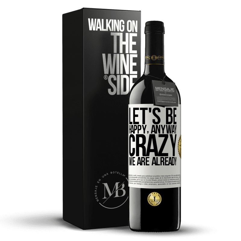 24,95 € Free Shipping | Red Wine RED Edition Crianza 6 Months Let's be happy, total, crazy we are already White Label. Customizable label Aging in oak barrels 6 Months Harvest 2018 Tempranillo