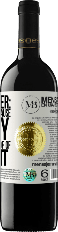 «Dear liver: get ready because today you have proof of talent» RED Edition Crianza 6 Months