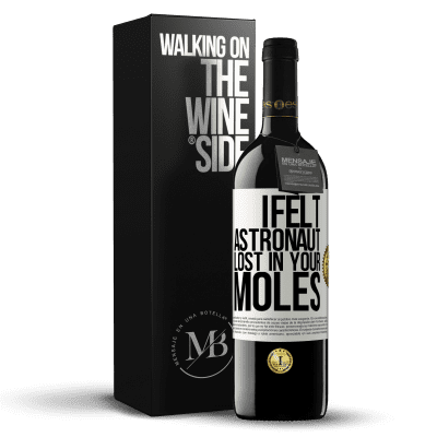 «I felt astronaut, lost in your moles» RED Edition Crianza 6 Months