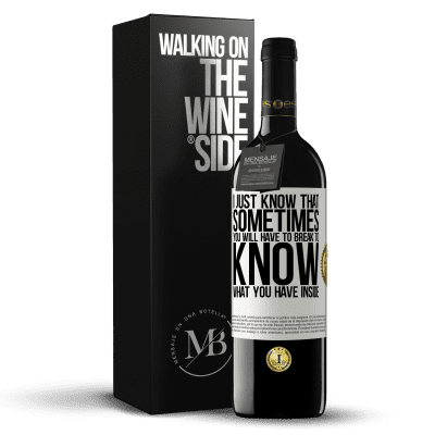 «I just know that sometimes you will have to break to know what you have inside» RED Edition Crianza 6 Months