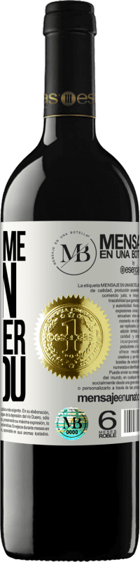 «If you come down, we lower you» RED Edition Crianza 6 Months