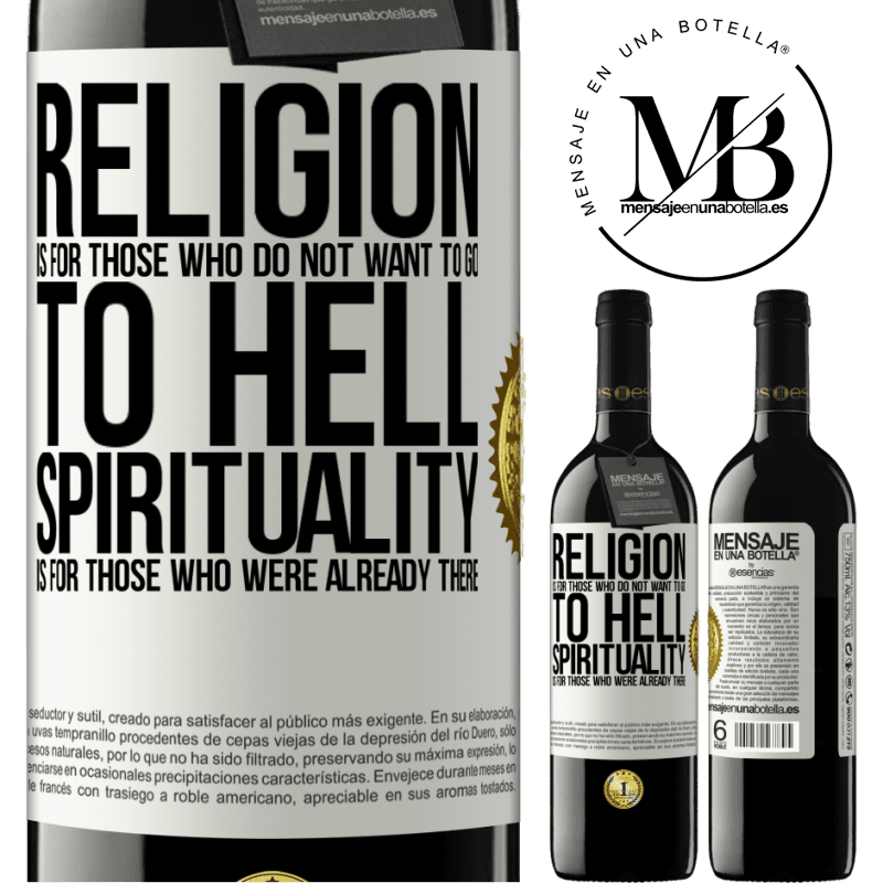 24,95 € Free Shipping | Red Wine RED Edition Crianza 6 Months Religion is for those who do not want to go to hell. Spirituality is for those who were already there White Label. Customizable label Aging in oak barrels 6 Months Harvest 2018 Tempranillo