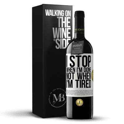«I stop when I'm done, not when I'm tired» RED Edition Crianza 6 Months