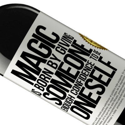 Unique & Personal Expressions. «Magic is born by giving someone enough confidence to be oneself» RED Edition Crianza 6 Months