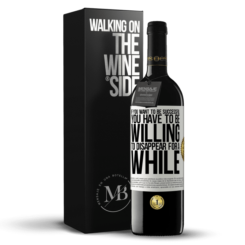24,95 € Free Shipping | Red Wine RED Edition Crianza 6 Months If you want to be successful you have to be willing to disappear for a while White Label. Customizable label Aging in oak barrels 6 Months Harvest 2018 Tempranillo